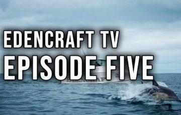 Edencraft TV Episode Five thumbnail